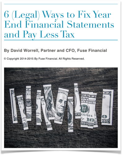 6 Legal Ways To Fix Year End Financial Statements and Pay Less Tax