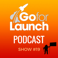 Go for Launch podcast 19