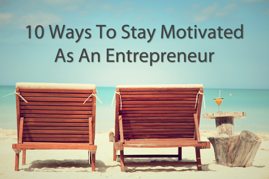 stay motivated as an entrepreneur