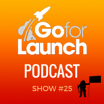 Go For Launch Podcast Show 25