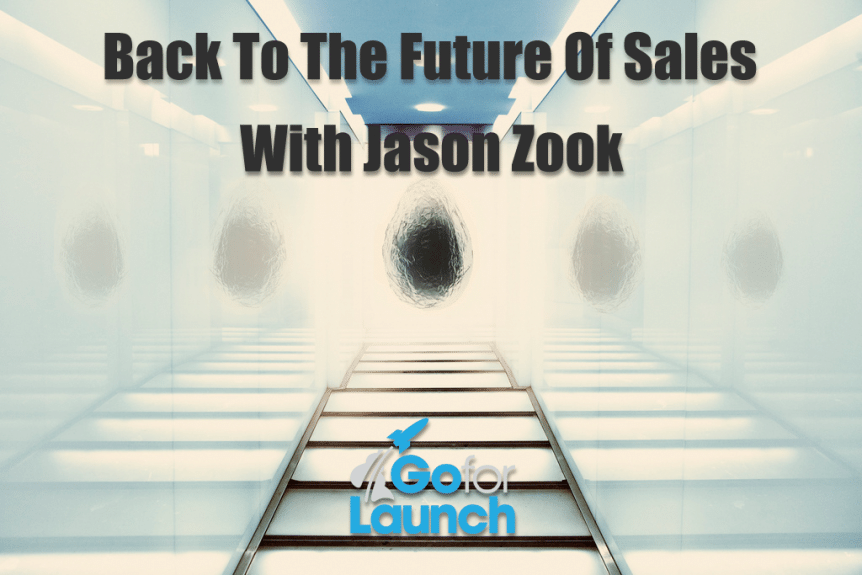 Back to the future of sales with jason zook