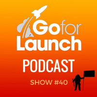 Go For Launch Podcast Banner 40