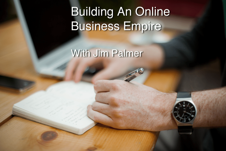 building an online business empire