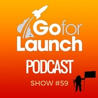 Go For Launch Podcast Show 59