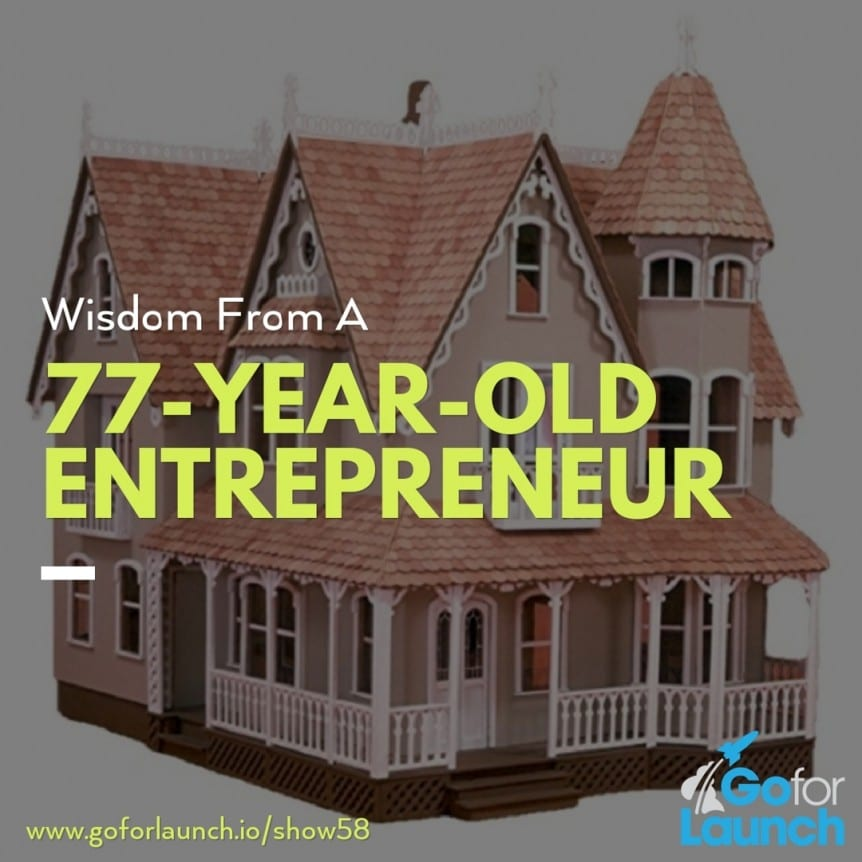 Wisdom from 77-year-old entrepreneur