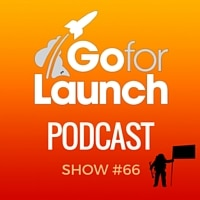 Go For Launch Podcast Show 66
