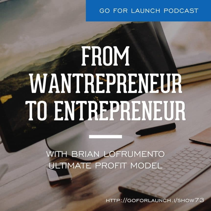 From Wantrepreneur to entrepreneur