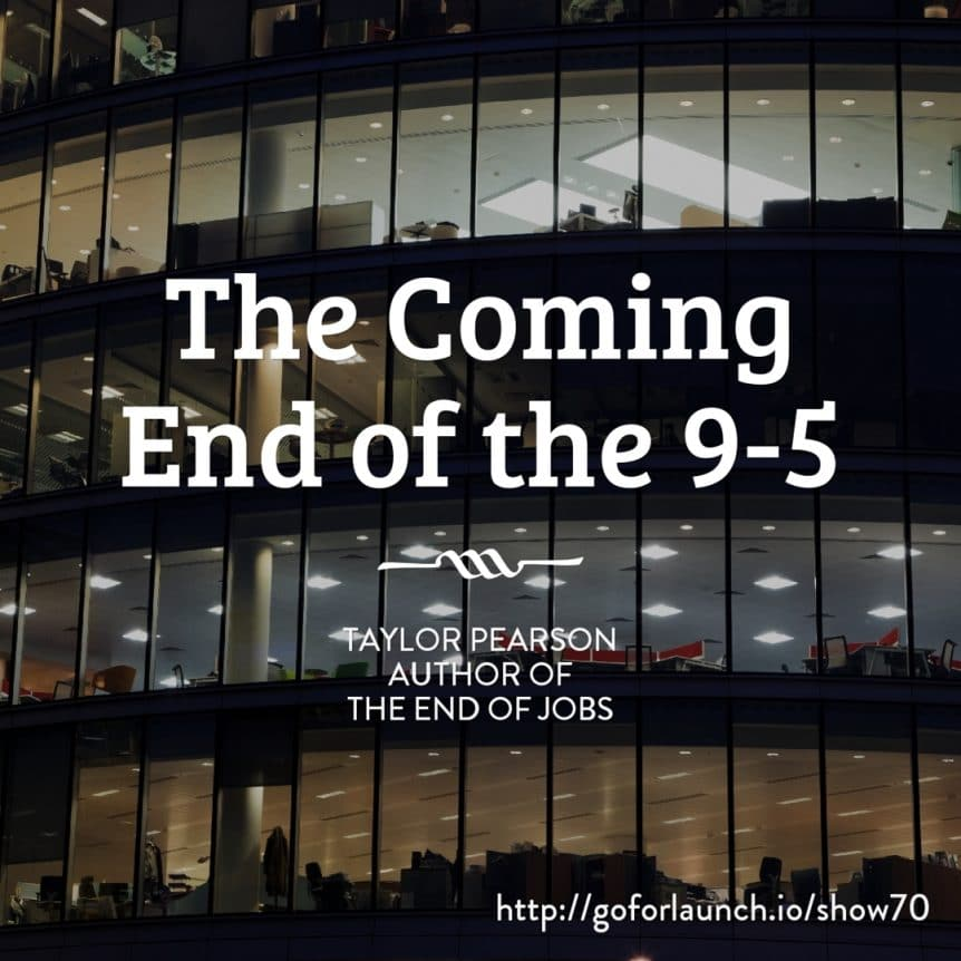 The Coming End of the 9-5