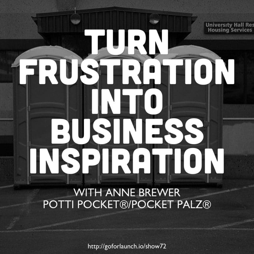 turn frustration into business inspiration