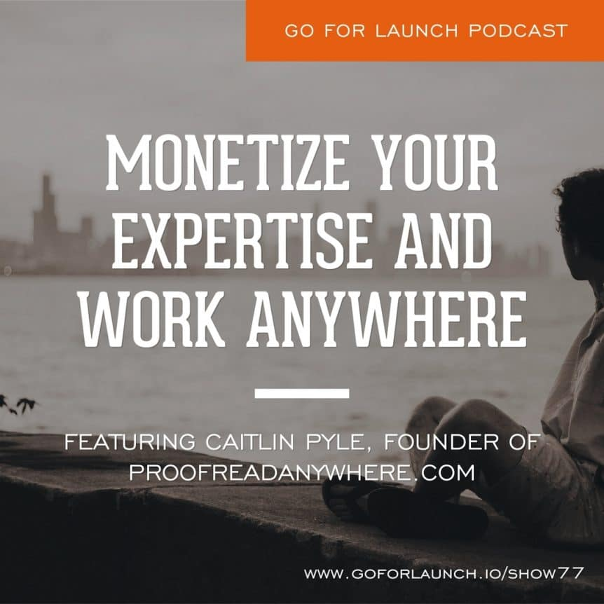 Monetize your expertise work anywhere
