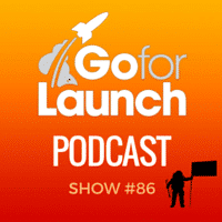 Go For Launch podcast show 86