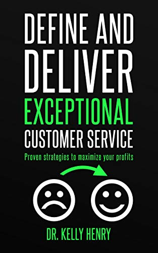 Define and Deliver Exception Customer Service - Dr. Kelly Henry - book cover