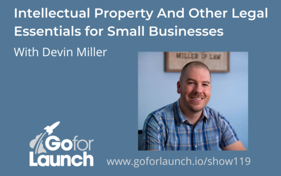 Intellectual Property And Other Legal Essentials for Small Businesses—With Devin Miller