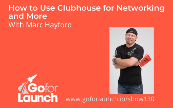GFL-130 - Marc Hayford - Go For Launch Podcast Featured Image