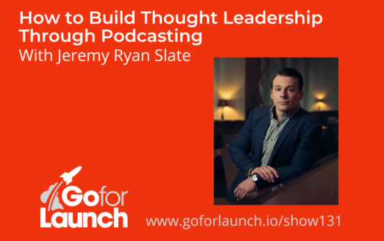 GFL-131 - Jeremy Ryan Slate - Go For Launch Podcast Featured Image