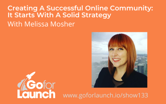 GFL-133 - Melissa Mosher - Go For Launch Podcast Featured Image