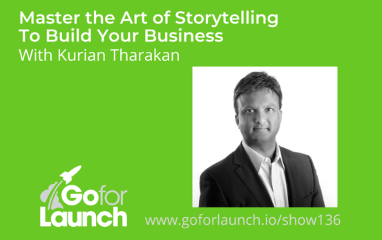 GFL-136 - Kurian Tharakan - Go For Launch Podcast Featured Image