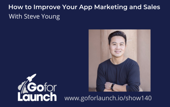 GFL-140 - Steve Young - Go For Launch Podcast Featured Image