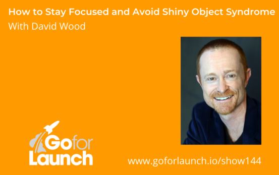GFL-144 - David Wood - Go For Launch Podcast Featured Image