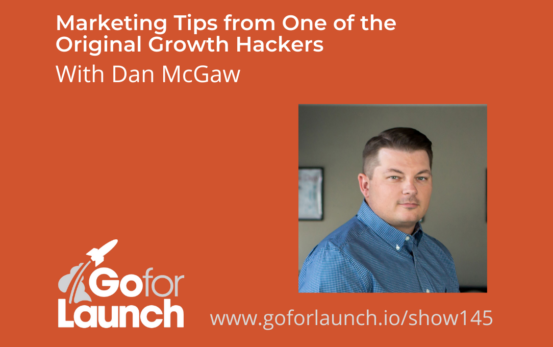 GFL-145 - Dan McGaw - Go For Launch Podcast Featured Image